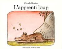 Claude Boujon - L'Apprenti loup.