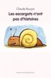 Claude Boujon - Les escargots n'ont pas d'histoires.