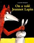 Claude Boujon - On a volé Jeannot Lapin.