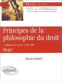 Claude Boulard - Principes de la philosophie du droit. - L'histoire du monde, § 341-360, de Hegel.