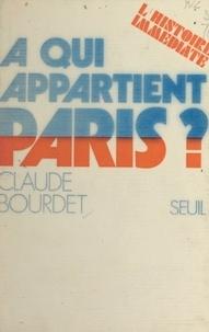 Claude Bourdet et Jean Lacouture - À qui appartient Paris ?.