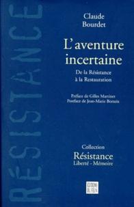 Téléchargez des livres gratuits en ligne audio L'aventure incertaine  - De la Résistance à la Restauration 9782866453015