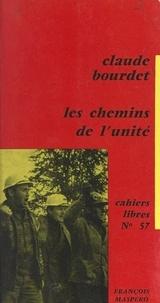 Claude Bourdet - Les chemins de l'unité.