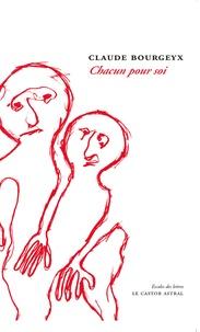 Claude Bourgeyx - Chacun pour soi.