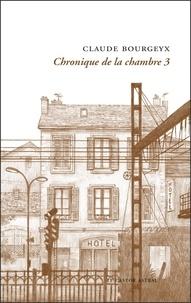 Claude Bourgeyx - Chronique de la chambre 3.
