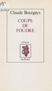 Claude Bourgeyx - Coups de foudre.