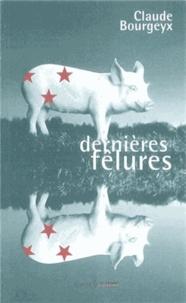 Claude Bourgeyx - Dernières fêlures.