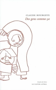 Claude Bourgeyx - Des gens comme ça.