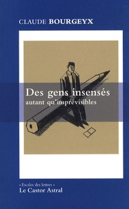 Claude Bourgeyx - Des gens insensés autant qu'imprévisibles.