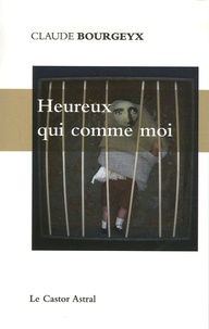 Claude Bourgeyx - Heureux qui comme moi.