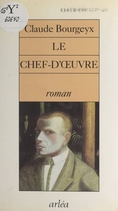 Claude Bourgeyx - Le chef-d'oeuvre.