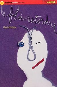 Claude Bourgeyx - Le fil à retordre - 42 histoires extravagantes.