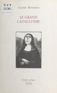 Claude Bourgeyx - Le grand cataclysme - Théâtre, [Floirac, Théâtre à coulisses, 29 janvier 1994].