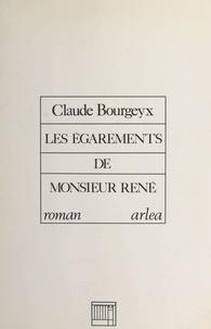 Claude Bourgeyx - Les Égarements de Monsieur René.