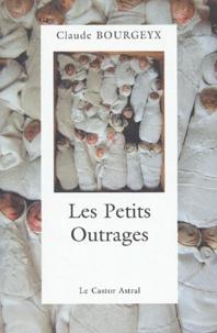 Claude Bourgeyx - Les Petits Outrages.