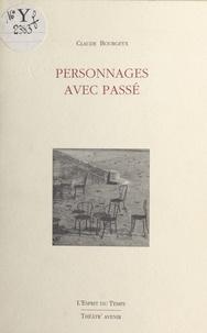 Claude Bourgeyx - Personnages avec passé - [Bordeaux, Théâtre du Port de la Lune, 20 novembre 1992].