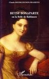 Claude Bourguignon-Frasseto - Betsy Bonaparte - Ou la Belle de Baltimore.
