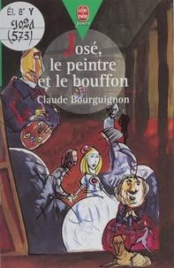 Claude Bourguignon - José, le peintre et le bouffon.