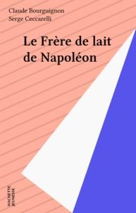 Claude Bourguignon - Le frère de lait de Napoléon.