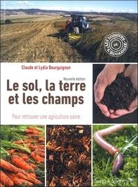 Claude Bourguignon - Le sol, la terre et les champs, pour retrouver une agriculture saine.