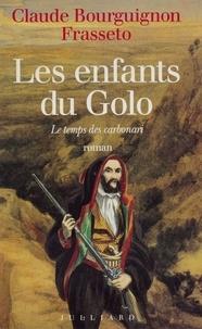 Claude Bourguignon - Les enfants du Golo - Le temps des Carbonari, roman.