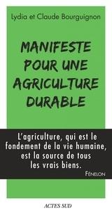 Claude Bourguignon et Lydia Bourguignon - Manifeste pour une agriculture durable.