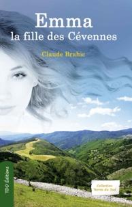 Claude Brahic - Emma, la fille des Cévennes.