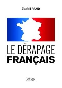 Claude Brand - Le dérapage français.