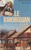 Claude Braun et Jean Sanitas - Le Birobidjan - Une terre juive en URSS.