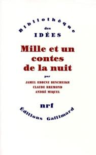 Claude Brémond et André Miquel - Mille et un contes de la nuit.