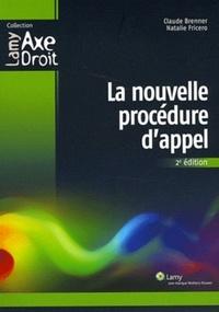 Claude Brenner et Natalie Fricero - La nouvelle procédure d'appel.