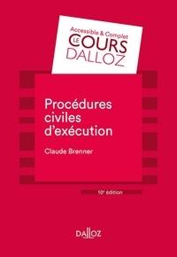Claude Brenner - Procédures civiles d'exécution - 10e éd..
