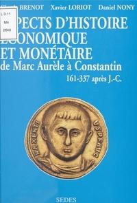 Claude Brénot et Xavier Loriot - Aspects d'histoire économique et monétaire de Marc Aurèle à Constantin (161-337 après J.-C.).