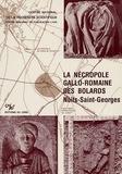 Claude Brénot et Simone Deyts - La nécropole gallo-romaine des Bolards - Nuits-Saint-Georges.