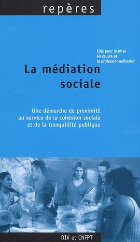 Claude Brevan - La médiation sociale - Une démarche de proximité au service de la cohésion sociale et de la tranquillité publique.