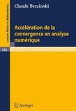 Claude Brézinski - Accélération de la convergence en analyse numérique.