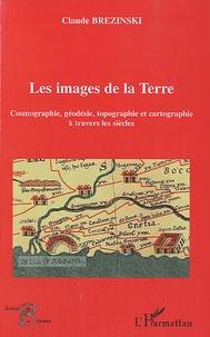 Les images de la Terre - Cosmographie, géodesie, topographie et cartographie à travers les siècles.pdf