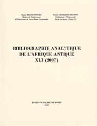 Claude Briand-Ponsart et Michèle Coltelloni-Trannoy - Bibliographie analytique de l'Afrique antique XLI (2007).
