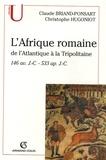 Claude Briand-Ponsart et Christophe Hugoniot - L'Afrique romaine - De l'Atlantique à la Tripolitaine 146 av. J.-C. -  533 ap. J.-C..