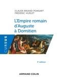 Claude Briand-Ponsart et Frédéric Hurlet - L'Empire romain d'Auguste à Domitien - 3e éd..