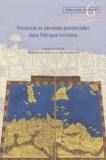 Claude Briand-Ponsart et Yves Modéran - Provinces et identités provinciales dans l'Afrique romaine.