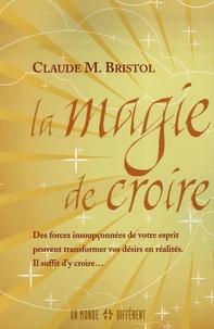 Claude Bristol - La magie de croire.