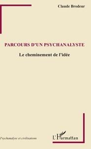 Claude Brodeur - Parcours d'un psychanalyste - Le cheminement de l'idée.
