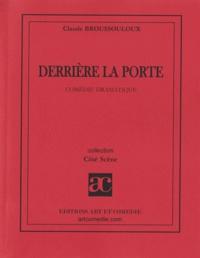 Claude Broussouloux - Derrière la porte.