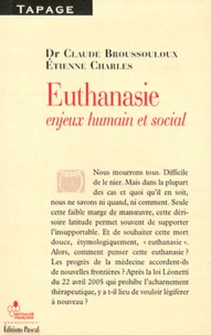 Claude Broussouloux et Etienne Charles - Euthanasie - Enjeux humain et social.