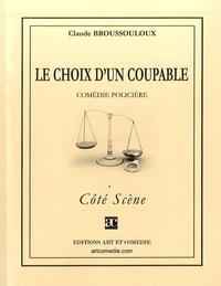 Claude Broussouloux - Le choix d'un coupable.