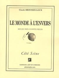 Claude Broussouloux - Le monde à l'envers.