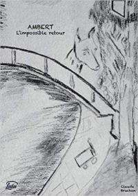 Claude Bruchon - Ambert - L'impossible retour.