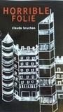 Claude Bruchon - Horrible folie.