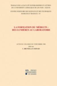 Claude Bruneel et Paul Servais - La formation du médecin : des Lumières au laboratoire - Actes du Colloque du 9 décembre 1988.